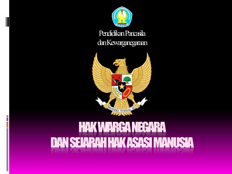 Pendidikan Pancasila dan Kewarganegaraan S EJARAH HAM DIBERBAGAI NEGARA 2.