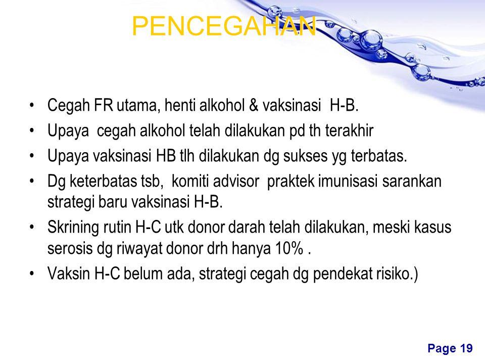 Free Powerpoint Templates Page 18 FAKTOR RISIKO (7) Faktor Risiko yg dapat dimodifikasi, di AS Kuat (RR > 4)Konsumsi alkohol berat, Hepastitis B &C Se