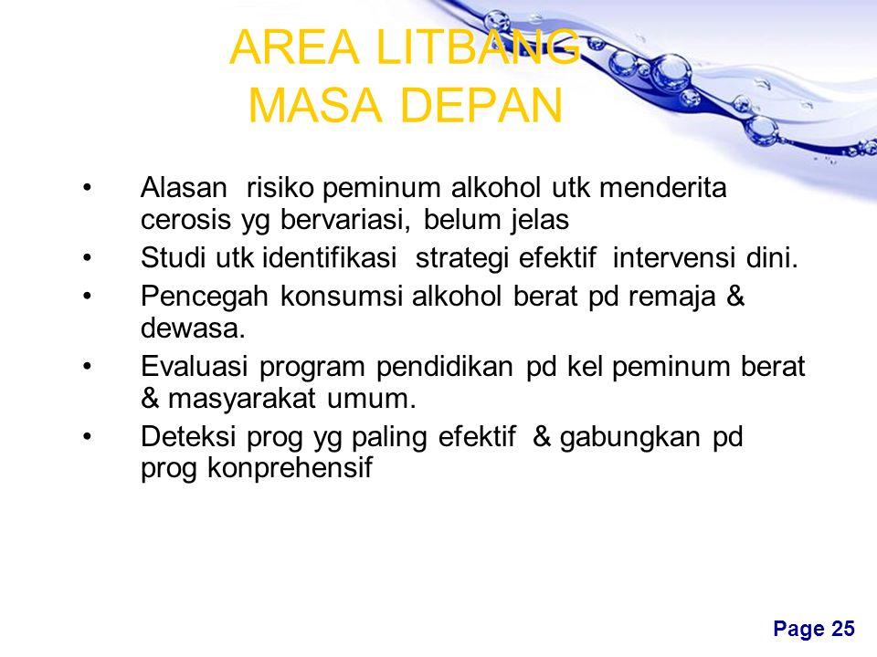 Free Powerpoint Templates Page 24 AREA LITBANG MASA DEPAN Informasi ttg dampak H-B & H-C thd cerrosis hepatis. Keberhasilan strategi baru cegah H-B, p