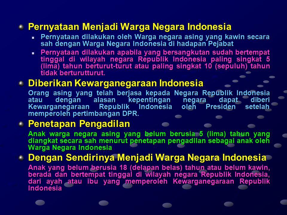 PROSES PEWARGANEGARAAN INDONESIA Permohonan. Permohonan Pewarganegaraan menurut UU No 12 Tahun 2006 dapat diajukan oleh pemohon jika memenuhi persyara