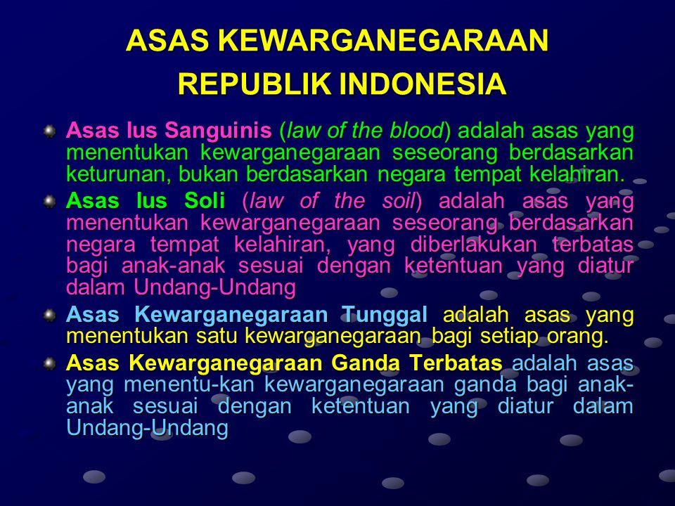 Anak yang lahir di wilayah negara Republik Indonesia yang pada waktu lahir tidak jelas status kewarganegaraan ayah dan ibunya. Anak yang baru lahir ya