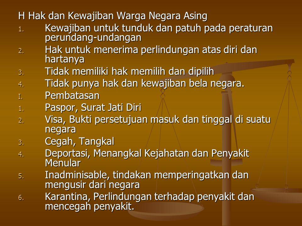 H Hak dan Kewajiban Warga Negara Asing 1.
