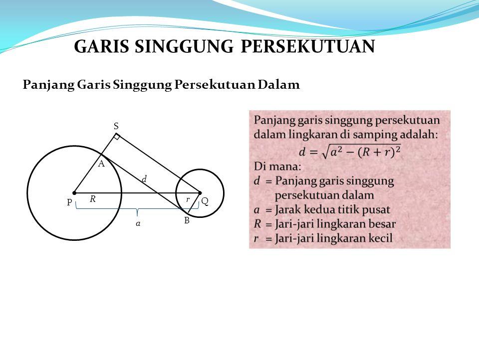 Panjang Garis Singgung Persekutuan Dalam P Q Rr A B S a d GARIS SINGGUNG PERSEKUTUAN