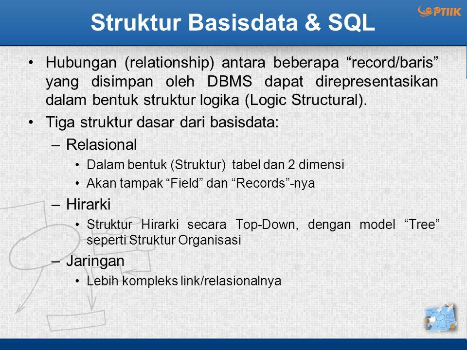 """Struktur Basisdata & SQL Hubungan (relationship) antara beberapa """"record/baris"""" yang disimpan oleh DBMS dapat direpresentasikan dalam bentuk struktur"""