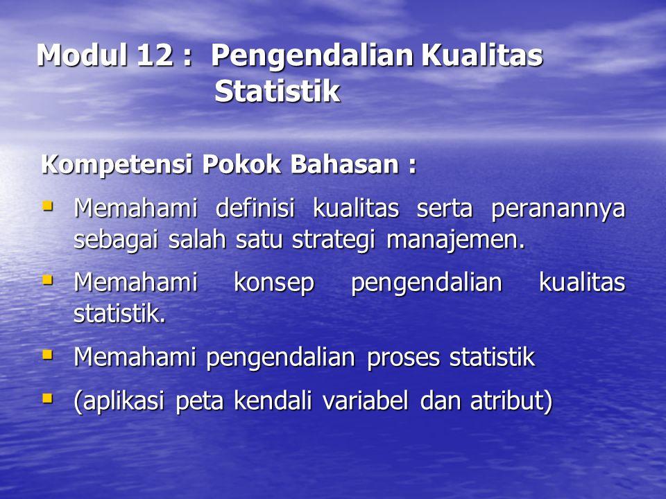 Pengendalian Kualitas Statistik Kualitas / Mutu: Ukuran tingkat kesesuaian barang/ jasa dg standar/spesifikasi yang telah ditentukan/ ditetapkan.