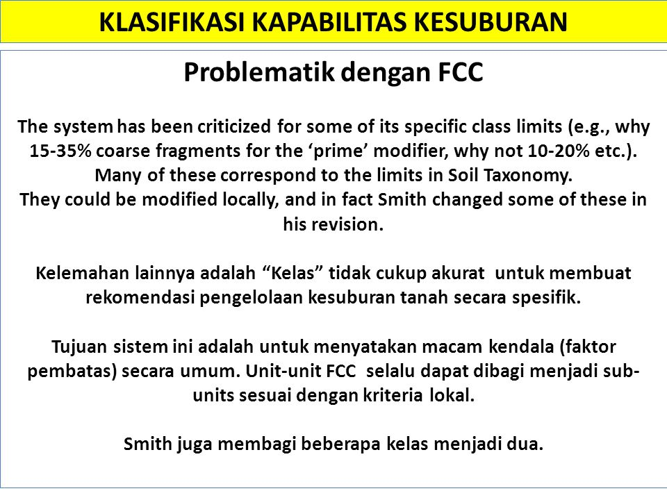 Problematik dengan FCC The system has been criticized for some of its specific class limits (e.g., why 15-35% coarse fragments for the 'prime' modifie