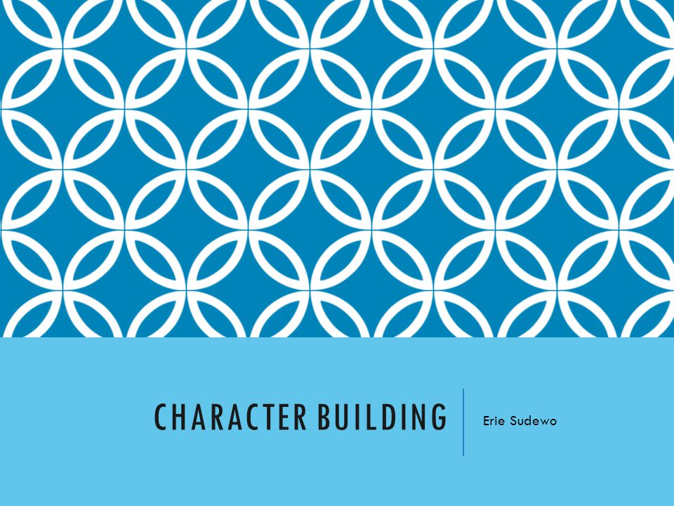 CHARACTER BUILDING Erie Sudewo