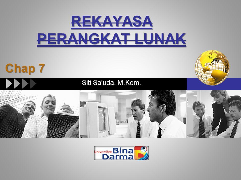 LOGO REKAYASA PERANGKAT LUNAK Siti Sa'uda, M.Kom. Chap 7