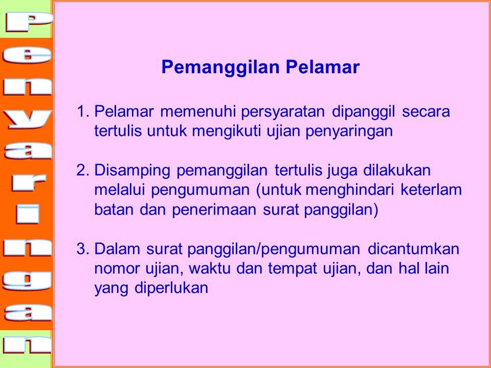 Materi Ujian 1.Test Kompetensi : Disesuaikan dengan kebutuhan persyaratan jabatan a. Pengetahuhan Umum b. Bahasa Indonesia c. Kebijaksanaan Pemerintah