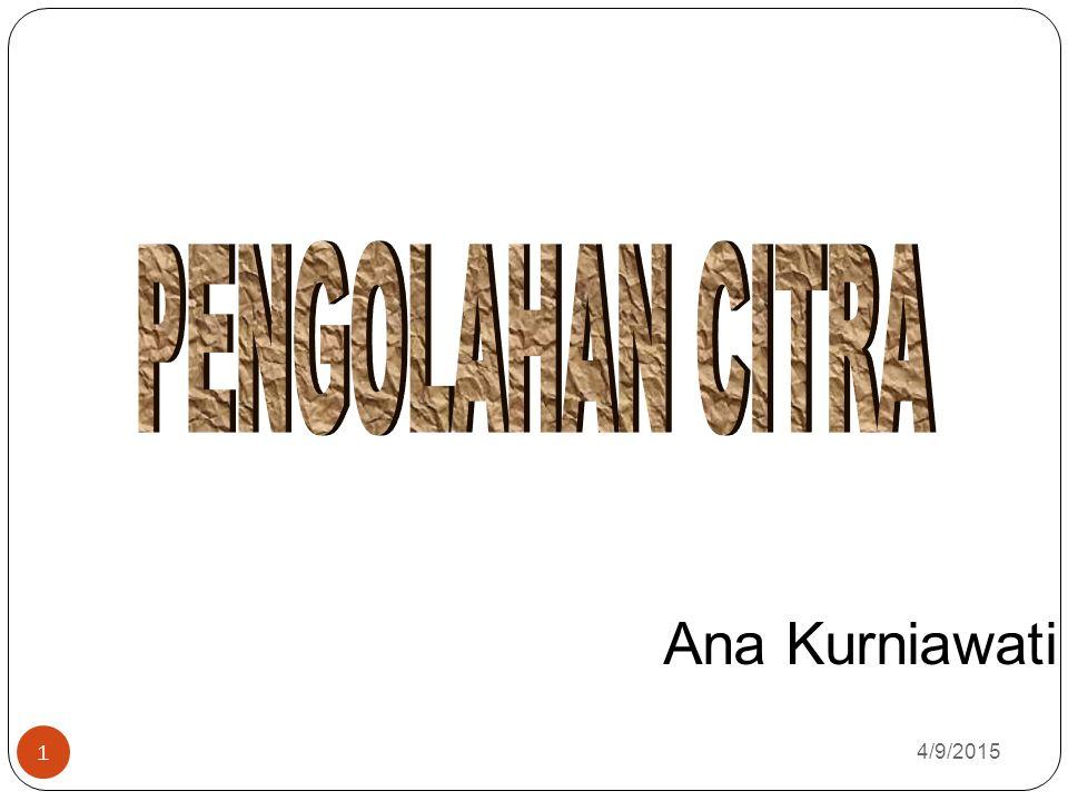 4/9/2015 1 Ana Kurniawati