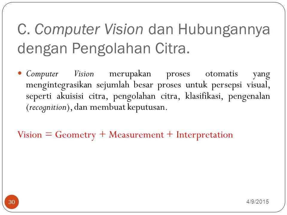 C.Computer Vision dan Hubungannya dengan Pengolahan Citra.