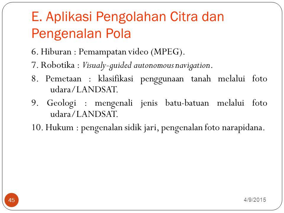 E.Aplikasi Pengolahan Citra dan Pengenalan Pola 4/9/2015 45 6.