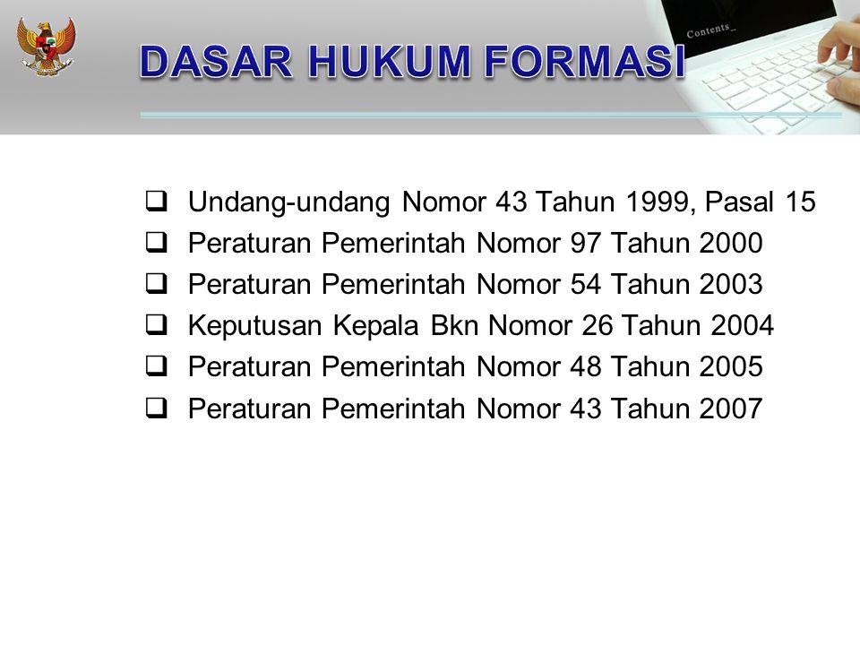  Undang-undang Nomor 43 Tahun 1999, Pasal 15  Peraturan Pemerintah Nomor 97 Tahun 2000  Peraturan Pemerintah Nomor 54 Tahun 2003  Keputusan Kepala Bkn Nomor 26 Tahun 2004  Peraturan Pemerintah Nomor 48 Tahun 2005  Peraturan Pemerintah Nomor 43 Tahun 2007