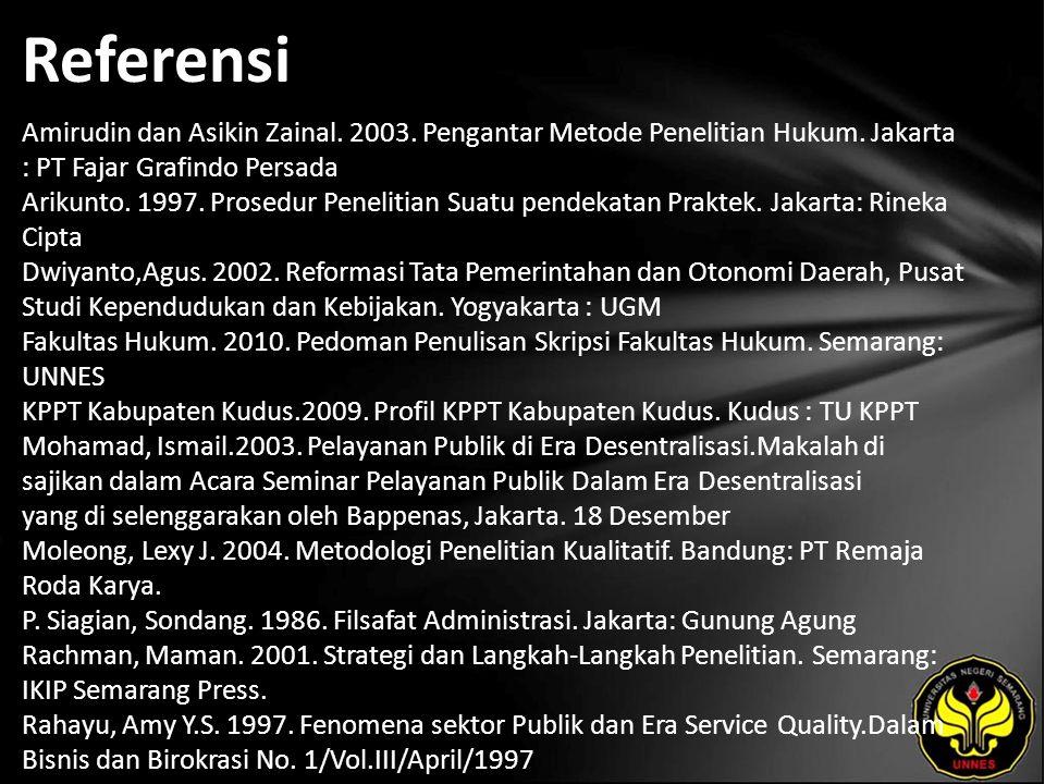 Referensi Amirudin dan Asikin Zainal. 2003. Pengantar Metode Penelitian Hukum.