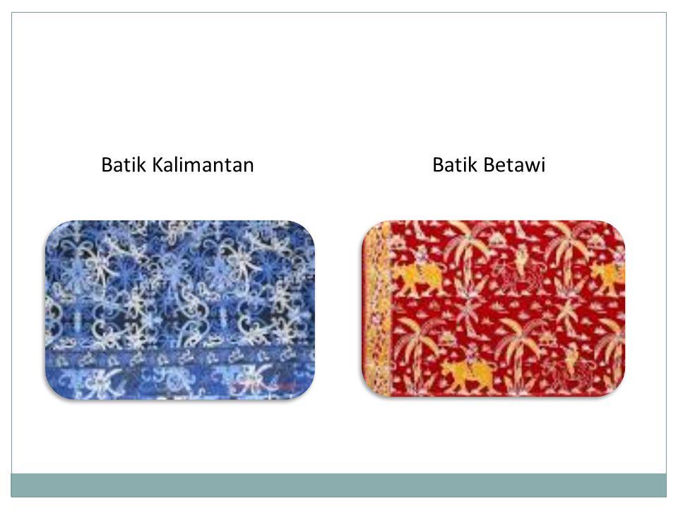 Batik BetawiBatik Kalimantan