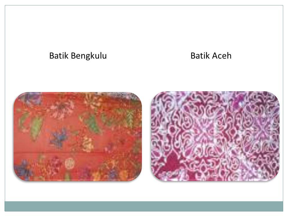 Batik AcehBatik Bengkulu