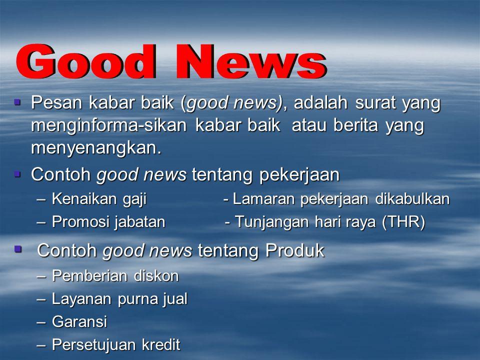  Pesan kabar baik (good news), adalah surat yang menginforma-sikan kabar baik atau berita yang menyenangkan.