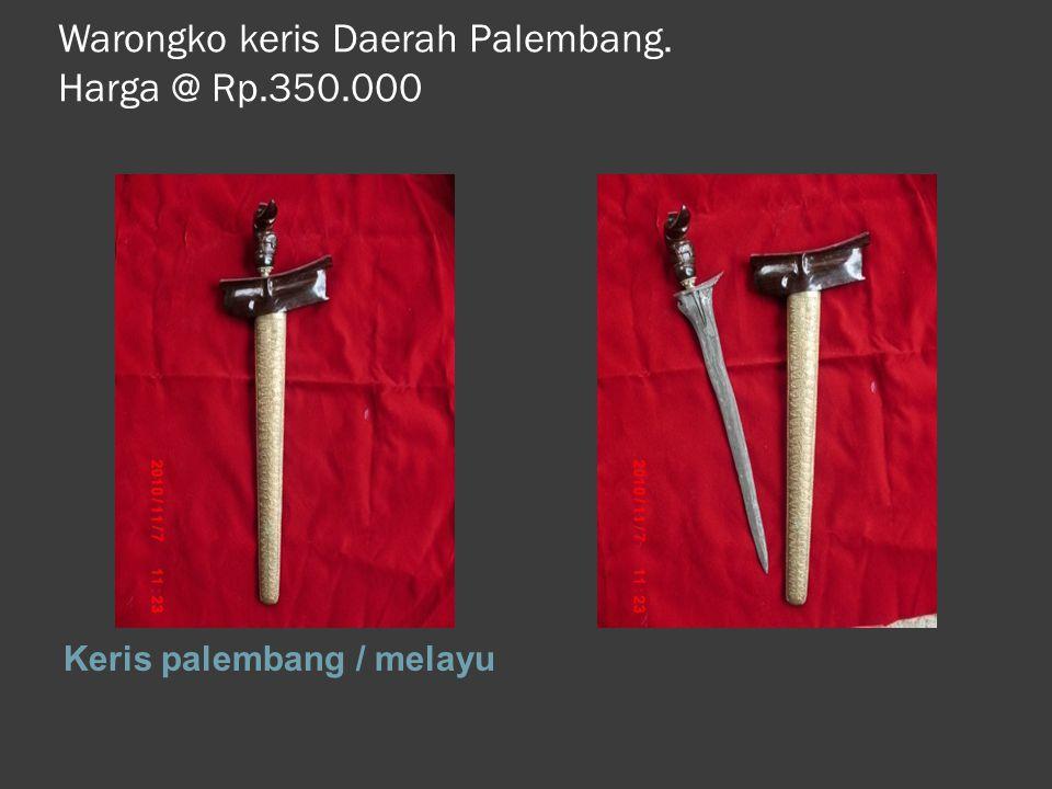 Warongko keris Daerah Palembang. Harga @ Rp.350.000 Keris palembang / melayu