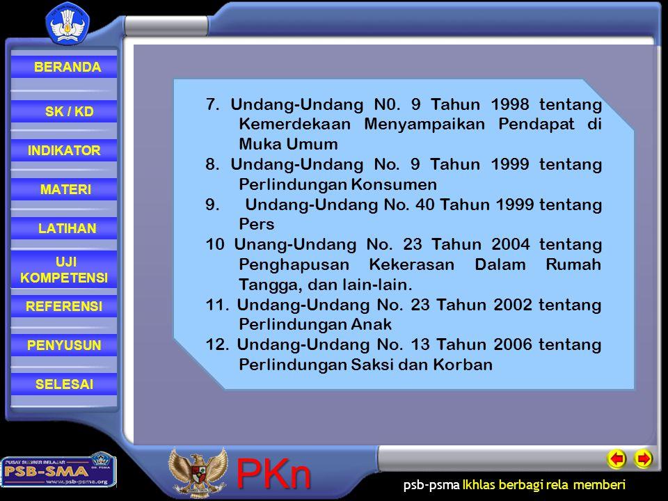 psb-psma Ikhlas berbagi rela memberi REFERENSI LATIHAN MATERI PENYUSUN INDIKATOR SK / KD UJI KOMPETENSI BERANDA SELESAIPKn 7. Undang-Undang N0. 9 Tahu