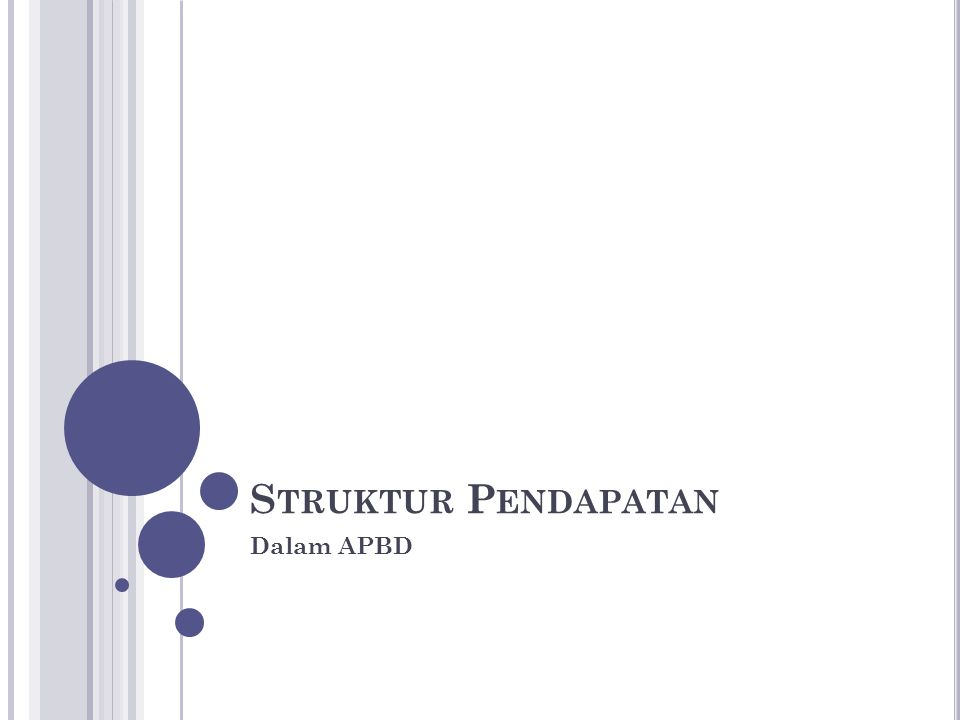 S TRUKTUR P ENDAPATAN Dalam APBD