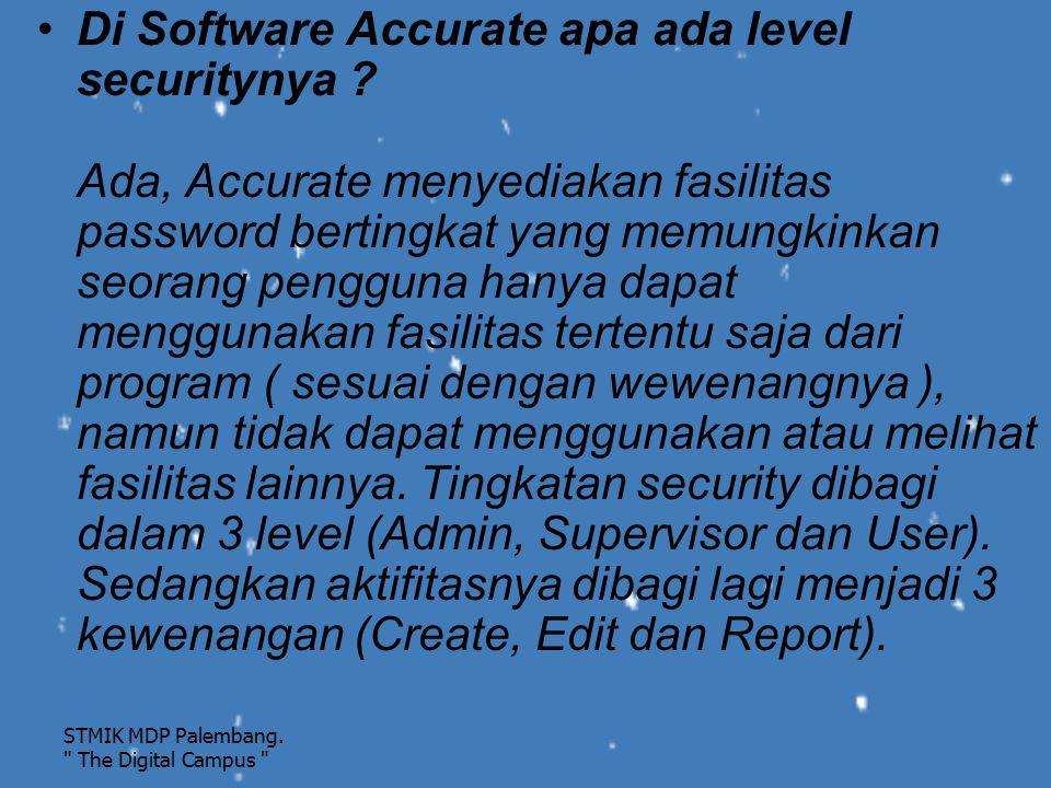 Di Software Accurate apa ada level securitynya ? Ada, Accurate menyediakan fasilitas password bertingkat yang memungkinkan seorang pengguna hanya dapa
