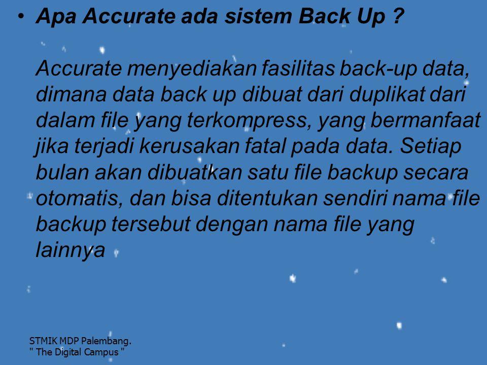 Apa Accurate ada sistem Back Up ? Accurate menyediakan fasilitas back-up data, dimana data back up dibuat dari duplikat dari dalam file yang terkompre