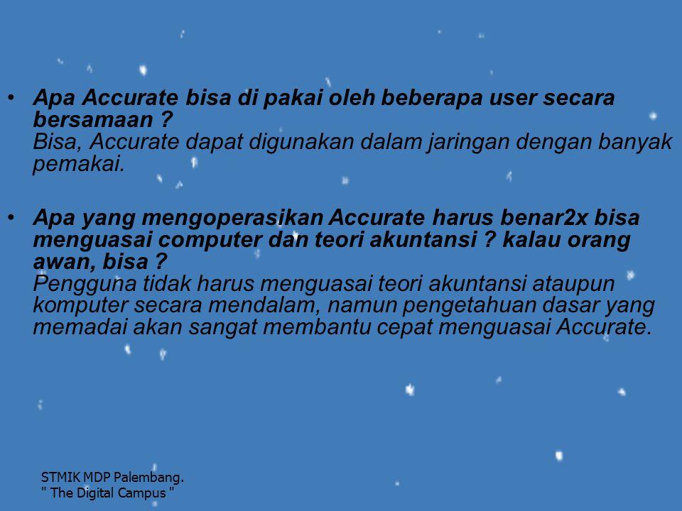 Apa Accurate bisa di pakai oleh beberapa user secara bersamaan ? Bisa, Accurate dapat digunakan dalam jaringan dengan banyak pemakai. Apa yang mengope