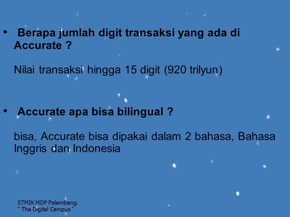 Berapa jumlah digit transaksi yang ada di Accurate ? Nilai transaksi hingga 15 digit (920 trilyun) Accurate apa bisa bilingual ? bisa, Accurate bisa d