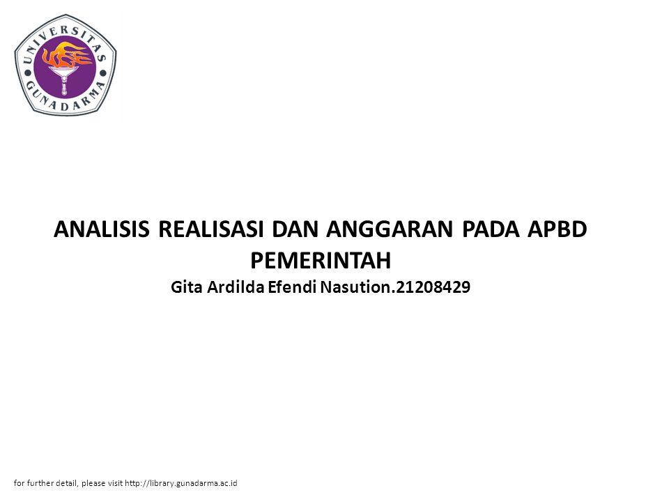 Abstrak ABSTRAK Gita Ardilda Efendi Nasution.21208429 ANALISIS REALISASI DAN ANGGARAN PADA APBD PEMERINTAH KABUPATEN BOGOR TAHUN 2008 – 2009 PI.