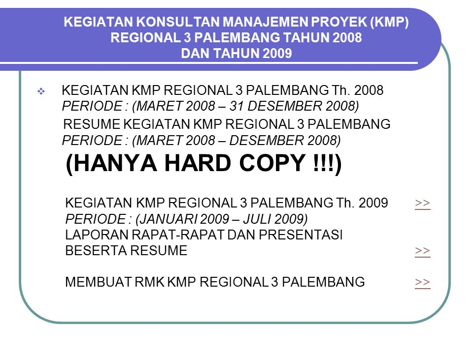 KEGIATAN KONSULTAN MANAJEMEN PROYEK (KMP) REGIONAL 3 PALEMBANG TAHUN 2008 DAN TAHUN 2009  KEGIATAN KMP REGIONAL 3 PALEMBANG Th.