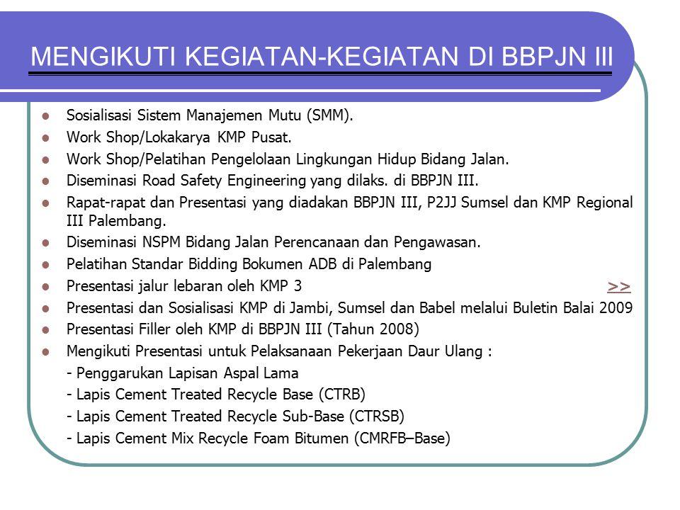 MENGIKUTI KEGIATAN-KEGIATAN DI BBPJN III Sosialisasi Sistem Manajemen Mutu (SMM).