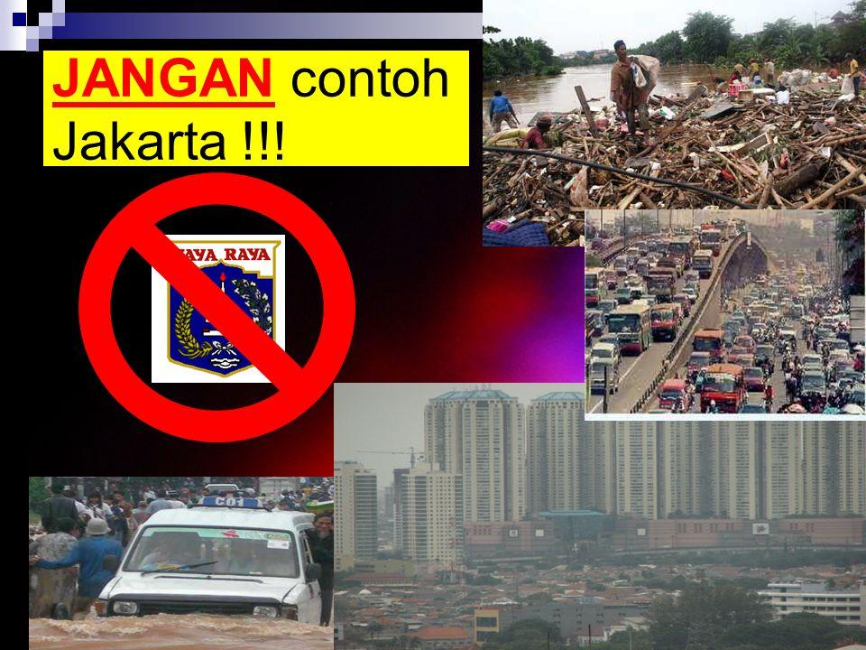 JANGAN contoh Jakarta !!!