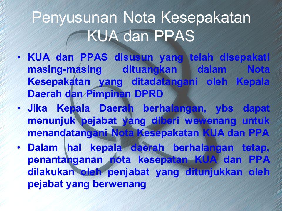 Penyusunan Nota Kesepakatan KUA dan PPAS KUA dan PPAS disusun yang telah disepakati masing-masing dituangkan dalam Nota Kesepakatan yang ditadatangani