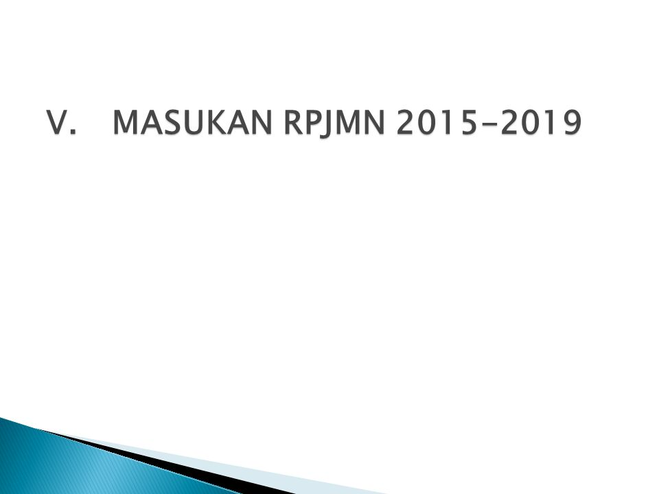 V.MASUKAN RPJMN 2015-2019