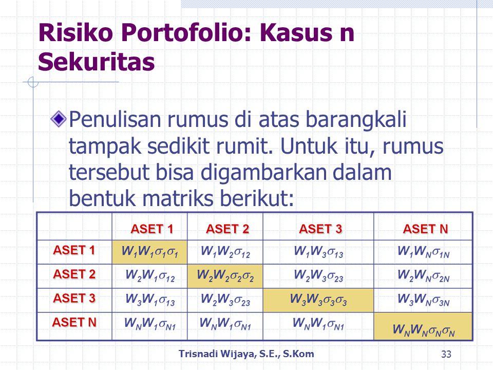 Risiko Portofolio: Kasus n Sekuritas Penulisan rumus di atas barangkali tampak sedikit rumit.