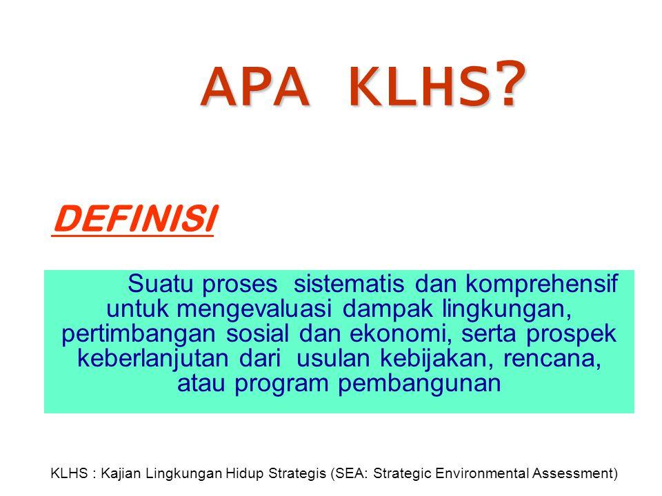 Rekomendasi Kebijakan Buku Pegangan dan Pedoman KLHS harus memuat: ● KLHS adalah marga konsep, pendekatan dan instrumen ● Mendorong pengembangan KLHS yang sesuai dengan kondisi Indonesia
