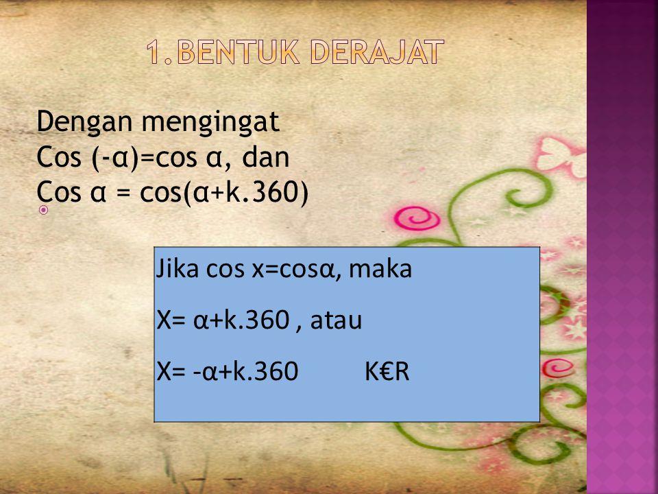  Karena cosinus bernilai positif hanya pada kuadran I, kuadran IV, dan lebih dari kuadran IV a).
