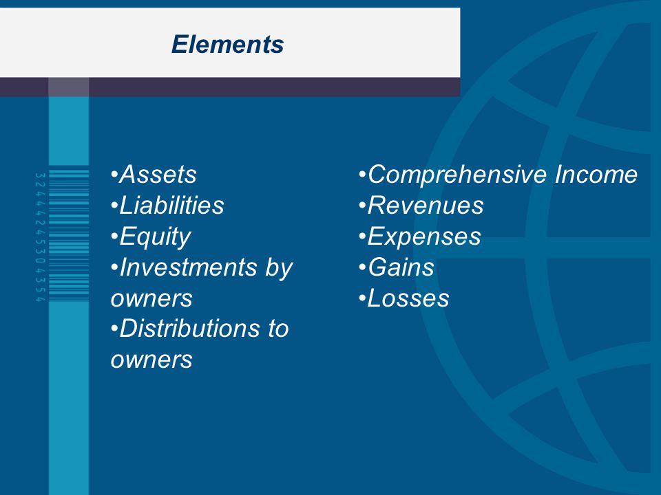Elements Assets Liabilities Equity Investments by owners Distributions to owners Comprehensive Income Revenues Expenses Gains Losses