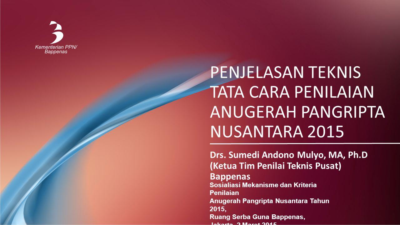 PENJELASAN TEKNIS TATA CARA PENILAIAN ANUGERAH PANGRIPTA NUSANTARA 2015 Drs.