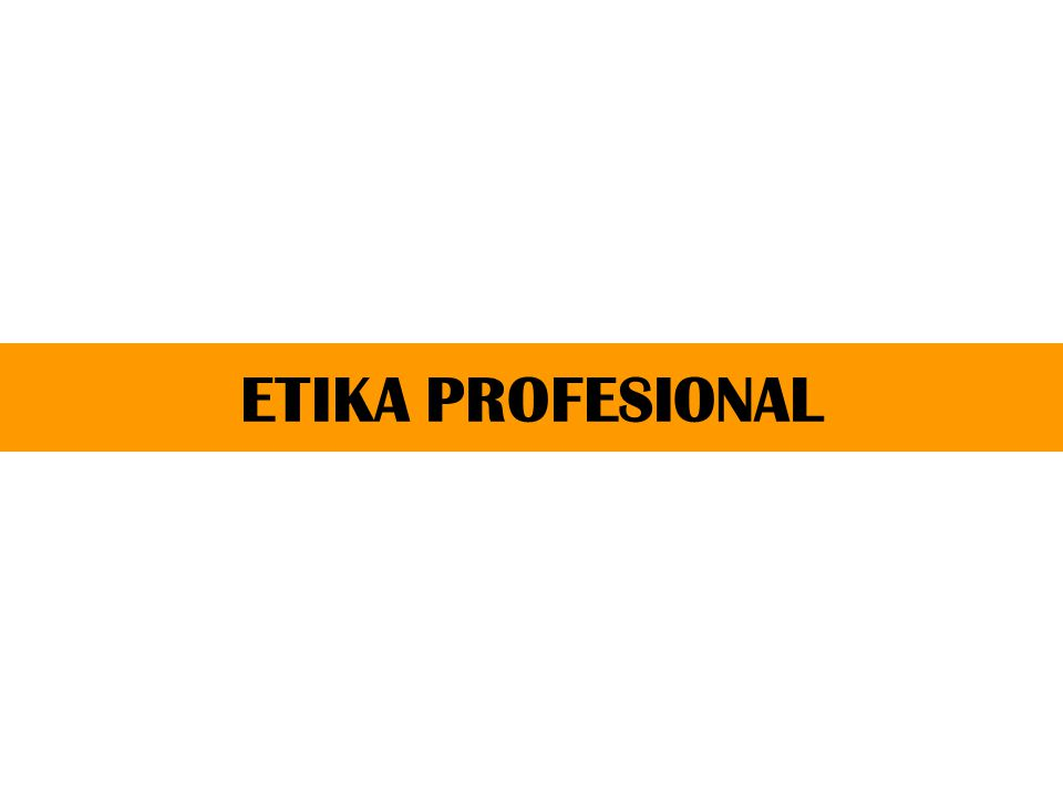 Pengertian Etika Etika adalah tata aturan baik bersifat umum maupun khusus, yang telah menjadi kesepakatan bersama, baik tertulis maupun tidak tertulis, yang jika dilanggar akan mengakibatkan sanksi, baik sanksi itu bersifat eksplisit maupun bersifat implisit.