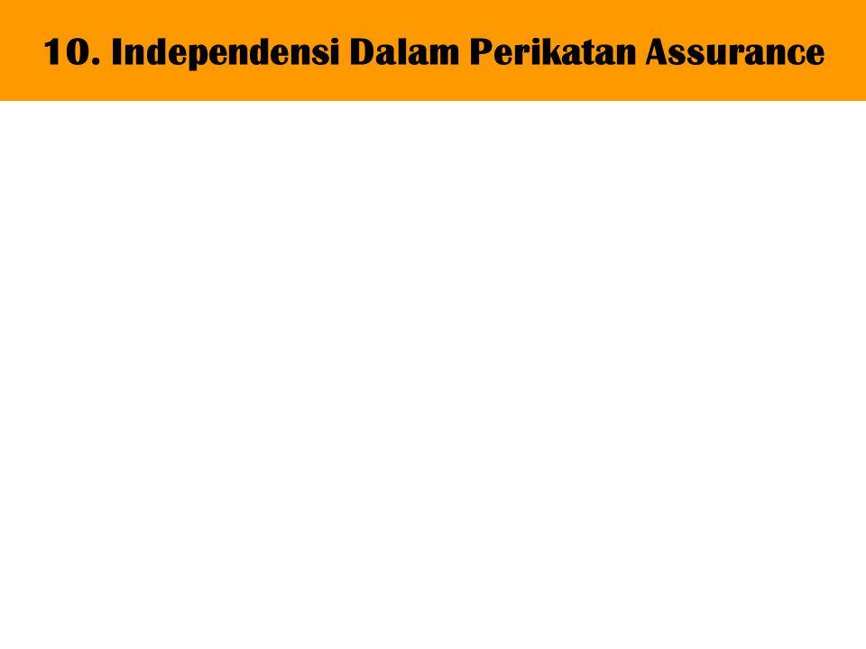 10. Independensi Dalam Perikatan Assurance