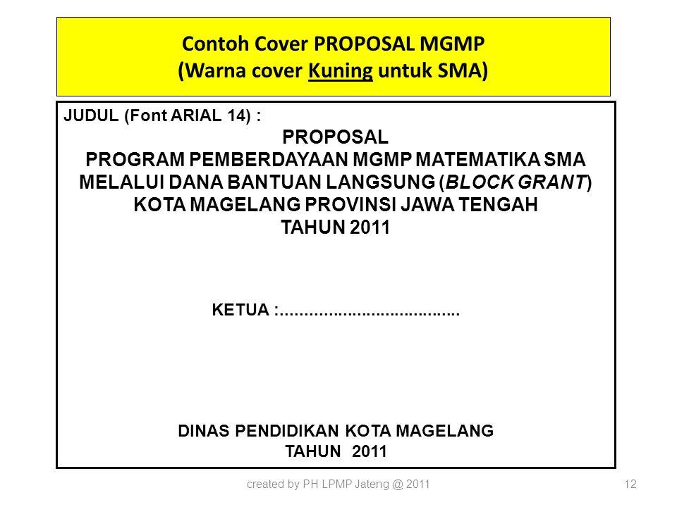 Contoh Cover PROPOSAL MGMP (Warna cover Kuning untuk SMA) created by PH LPMP Jateng @ 201112 JUDUL (Font ARIAL 14) : PROPOSAL PROGRAM PEMBERDAYAAN MGM