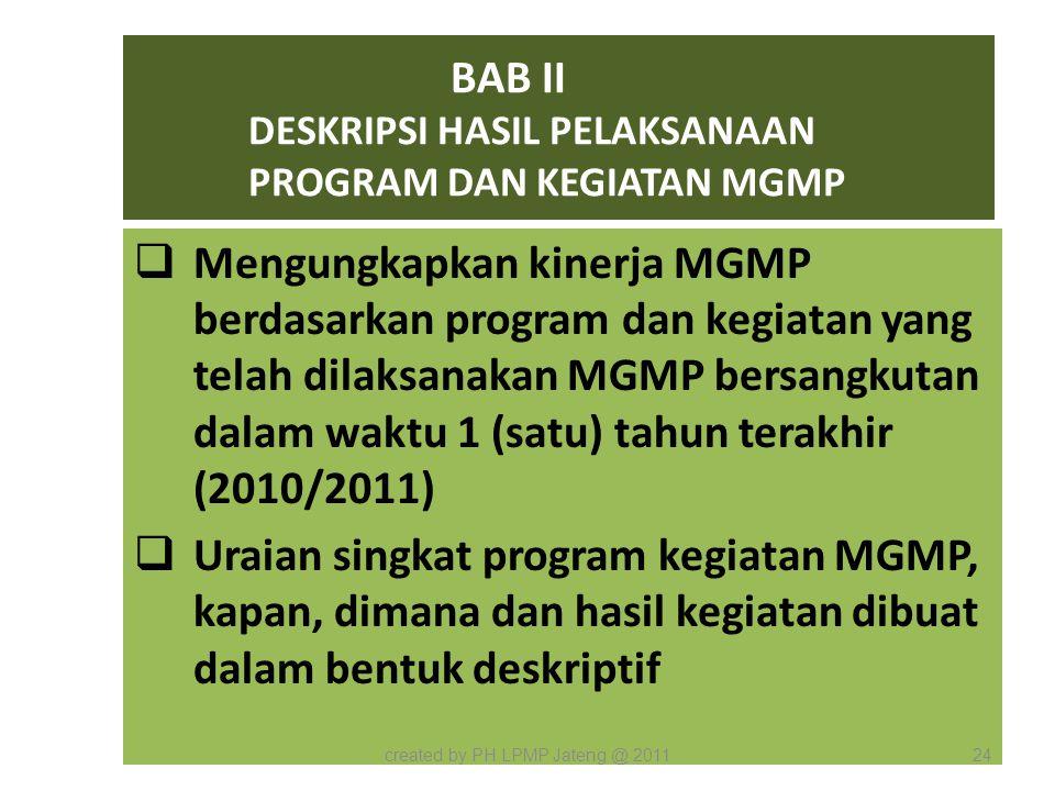 BAB II DESKRIPSI HASIL PELAKSANAAN PROGRAM DAN KEGIATAN MGMP  Mengungkapkan kinerja MGMP berdasarkan program dan kegiatan yang telah dilaksanakan MGM