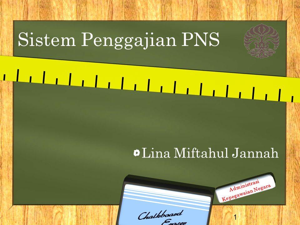 Sistem Penggajian PNS Lina Miftahul Jannah 1 Administrasi Kepegawaian Negara