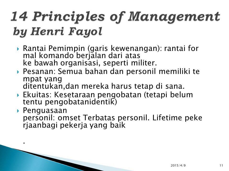  Rantai Pemimpin (garis kewenangan): rantai for mal komando berjalan dari atas ke bawah organisasi, seperti militer.