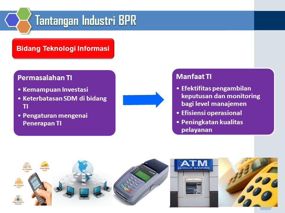 Bidang Teknologi Informasi Permasalahan TI Kemampuan Investasi Keterbatasan SDM di bidang TI Pengaturan mengenai Penerapan TI Manfaat TI Efektifitas p