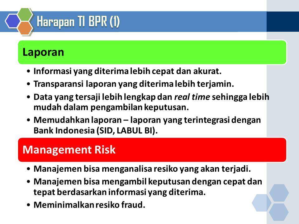 Laporan Informasi yang diterima lebih cepat dan akurat. Transparansi laporan yang diterima lebih terjamin. Data yang tersaji lebih lengkap dan real ti
