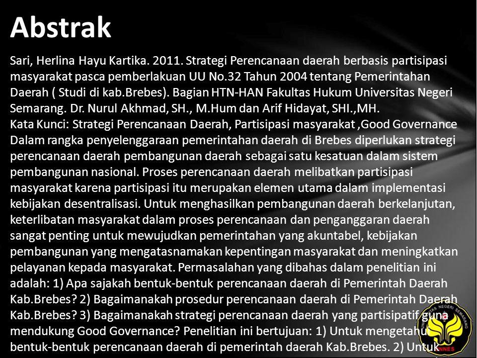 Abstrak Sari, Herlina Hayu Kartika. 2011. Strategi Perencanaan daerah berbasis partisipasi masyarakat pasca pemberlakuan UU No.32 Tahun 2004 tentang P