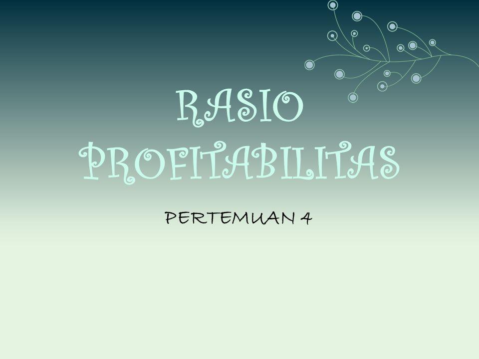 RASIO PROFITABILITAS PERTEMUAN 4