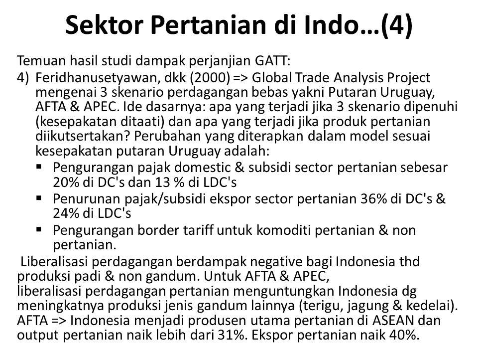 Sektor Pertanian di Indo…(4) Temuan hasil studi dampak perjanjian GATT: 4)Feridhanusetyawan, dkk (2000) => Global Trade Analysis Project mengenai 3 sk